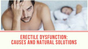 Erectile Dysfunction Causes And Natural Solutions