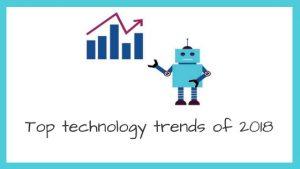Top technology trends of 2018